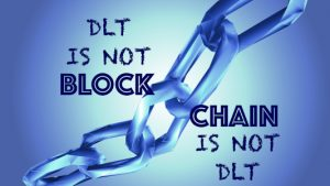 Blockchain is not DLT and DLT is not Blockchain